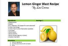 Lemon Ginger Blast Recipe by Lou Corona