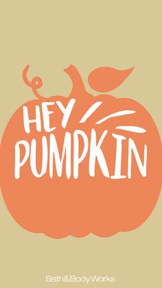 """Hey Pumpkin"" Cell Phone Wallpaper Background"