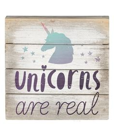 'Unicorns are Real' Box Sign