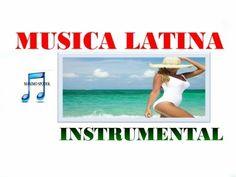 MUSICA LATINA INSTRUMENTAL,MIX, BOLEROS, RUMBA, SALSA, SAMBA, BATUCADA - YouTube