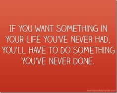Do something you've never done.
