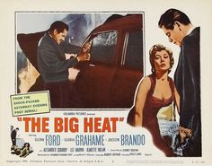 THE BIG HEAT Columbia, 1953.  Directed by Fritz Lang.  Camera:  Charles Lang.  With Glenn Ford, Gloria Grahame, Jocelyn Brando, Alexander Scourby, Lee Marvin, Jeanette Nolan, Peter Whitney, Willis Bouchy, Robert Burton, Adam Williams, Howard Wendell, Chris Alcaide, Michael Granger, Dorothy Green, Carolyn Jones, Ric Roman, Dan Seymour, Edith Evanson, Norma Randall, Sid Clute, Joe Mell.