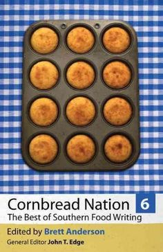 Cornbread Nation: The Best of Southern Food Writing