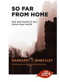 So Far From Home, by Margaret Wheatley, is the only book that I'm reading because it's sort of related to work. I love Meg Wheatley's writing -- it's the most thought-provoking, eye-opening, and also often disturbing work that I read on transformation, healing and social justice. This one is brand new, seems to offer some new (and disturbing) suggestions, and speaks a truth so raw and vulnerable that I can only read a few pages at a time.