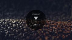 A Film About Coffee // OFFICIAL TEASER on Vimeo