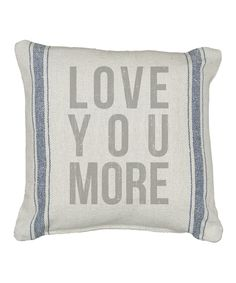 """Natural 'Love You More' Pillow Need """"Love You Mostest"""""""