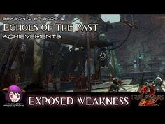 Echoes of the Past (achievement) - Exposed Weakness