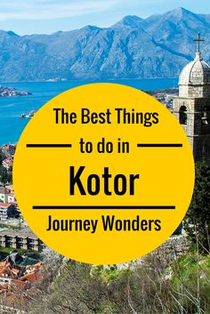 The best things to do in #Kotor #Montenegro #Europe #Travel