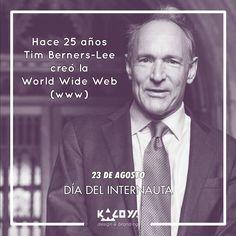 Tal día como hoy, hace 25 años, Tim Berners-Lee creó la World Wide Web. FELIZ…