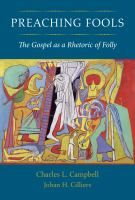Duke Libraries Catalog: Preaching fools : the Gospel as a rhetoric of folly