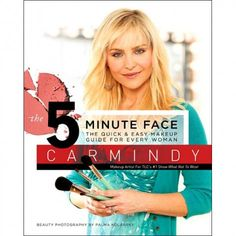 "Why do I think, with my love of make up and product, I'll never ever ever have a ""5 minute"" face? ;) $16.99 ""The 5 Minute Face Book"" by Carmindy"