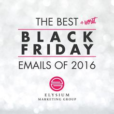 The Best & Worst Black Friday Emails of 2016! #marketing #email #emailmarketing #blackfriday #blog