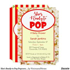 She's Ready to Pop Popcorn Baby Shower Invitation This cute invitation is perfect for any Carnival, Circus or Fair Themed Baby Occasion. Each item is fully customizable to say just what you want! Great for Baby Showers or Sprinkles, or Gender Reveal Party.