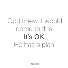 God's plan was, is and will be Bible Verses Quotes, Faith Quotes, Scriptures, Jesus Quotes, Gods Plan Quotes, Trust Gods Plan, Quotes About God, Quotes To Live By, Motivational Quotes