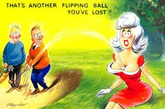 Cartoons are funny. But, naughty cartoons are the funniest. Even in this instant messaging era also naughty-dirty cartoons have their . Funny Postcards, Old Postcards, Old Comics, Vintage Comics, Funny Cartoon Pictures, Mom Jokes, Golf Theme, Golf Quotes, Golf Humor