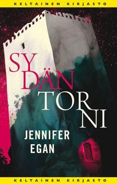 Jennifer Egan: Sydäntorni
