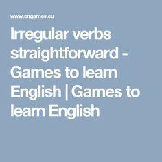 Irregular verbs straightforward - Games to learn English          Games to learn English