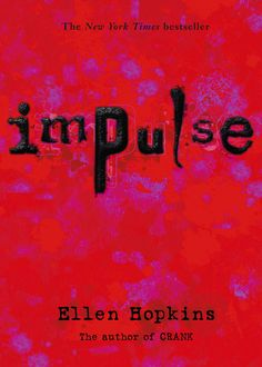 Impulse / Ellen Hopkins. Three lives, three different paths to the same destination: Aspen Springs, a psychiatric hospital for those who have attempted the ultimate act -- suicide. Vanessa is beautiful and smart, but her secrets keep her answering the call of the blade.  Tony, after suffering a painful childhood, can only find peace through pills. And Conner, outwardly, has the perfect life. But dig a little deeper and find a boy who is in constant battle with his parents and himself.