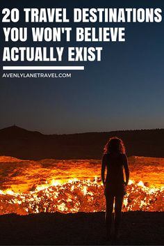 20 travel destinations you wont believe actually exsist