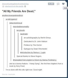 """All my friends are dead"" Hilarious mash-up. (See my other other boards for more Doctor Who, Harry Potter, etc. pins)"