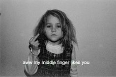 My middle finger. My middle finger. Bad Girl Aesthetic, Quote Aesthetic, Tumblr Quotes, Funny Quotes, Cartoon Quotes, Mood Pics, Mood Quotes, Edgy Quotes, Bitch Quotes