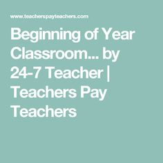 Beginning of Year Classroom... by 24-7 Teacher | Teachers Pay Teachers