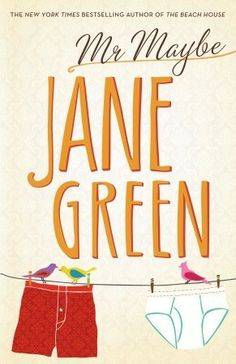 "The female protagonist can be so frustrating but, overall, a good novel :)  ""Mr. Maybe"" by Jane Green"