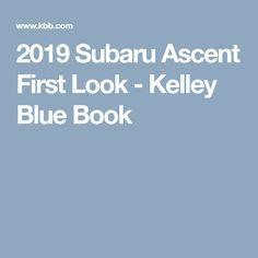 2019 Subaru Ascent First Look - Kelley Blue Book