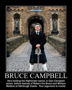 "Bruce Campbell holding Connor Macleod's Highlander Broadsword in Clan Campbell tartan dress in front statues of Robert the Bruce and William ""Braveheart"" Wallace at Edinburgh Castle in Edinburgh, Scotland, UK.(Clan Macleod and Clan Campbell, the fam hehe) Bruce Campbell, Campbell Clan, Castle Campbell, National Tartan Day, Campbell Tartan, William Wallace, Tartan Dress, Men In Kilts, Kilt Men"