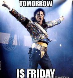 tomorrow is Friday,Michael Jackson,meme