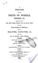 """A Treatise on the Teeth of Wheels, Pinions, Etc."" - Charles-Etienne-Louis Camus, 1806, 144"
