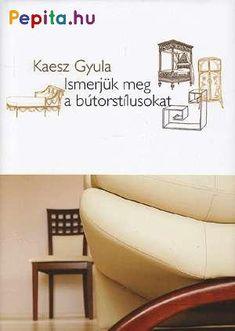Kaesz Gyula: Ismerjük meg a bútorstílusokat Home Decor, Decoration Home, Room Decor, Home Interior Design, Home Decoration, Interior Design