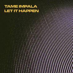 """Tame Impala :: """"Let It Happen"""""""