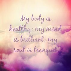 Body, mind and soul affirmation