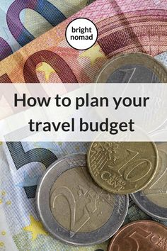 How to Make a Travel Budget Plan that Works - A Complete Guide