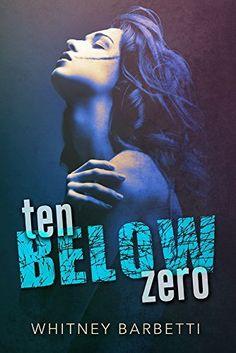Ten Below Zero by Whitney Barbetti, http://www.amazon.co.uk/dp/B00N272BRS/ref=cm_sw_r_pi_dp_iuAaub0AFSS6M