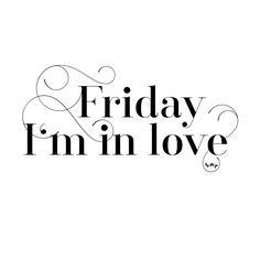 Friday I'm in love. By Mija