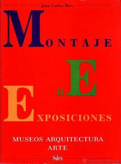 Montaje de exposiciones: Museos, arquitectura, arte / Rico, Juan Carlos. 2006