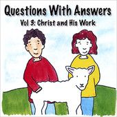 Questions With Answers Vol. 3: Christ and His Work, Dana Dirksen