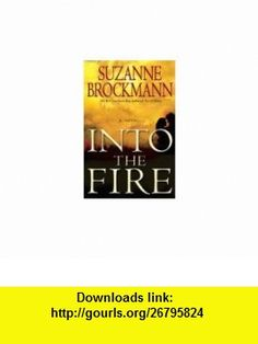 Into the Fire (9783933117038) Suzanne Brockmann , ISBN-10: 3933117038  , ISBN-13: 978-3933117038 ,  , tutorials , pdf , ebook , torrent , downloads , rapidshare , filesonic , hotfile , megaupload , fileserve