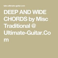 DEEP AND WIDE CHORDS by Misc Traditional @ Ultimate-Guitar.Com