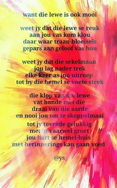 Afrikaans, Positive Thoughts, Friendship Quotes, Life Lessons, Prayers, Poetry, Van, Wisdom, Positivity