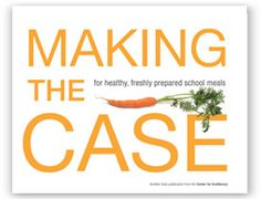 Want help in making the case for fresh & healthy school meals? Check out this wonderful publication from the @Virginia Stokes for Ecoliteracy! #schoolfood #healthy