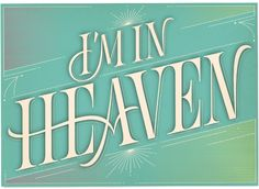 I'm in heaven by Martina Flor for lettercollections.com