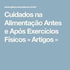 Cuidados na Alimentação Antes e Após Exercícios Físicos » Artigos »