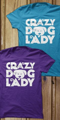 I want one! Are you crazy enough to wear it??? http://www.sunfrogshirts.com/Pets/Crazy-Dog-Lady-shirt-ladies-purple.html?2581