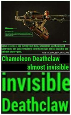 I learned that deathclaws are mutated from chameleons // There's also new deathclaws in Fallout 4 that can turn invisible