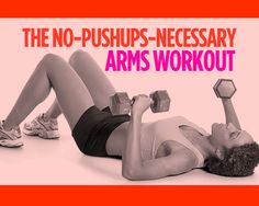 The No-Pushups-Necessary Arms Workout move plan. Oh how I loathe the push up. Fitness Diet, Fitness Goals, Fitness Motivation, Health Fitness, Women's Health, Fitness Quotes, Life Motivation, Excercise, Exercise Routines