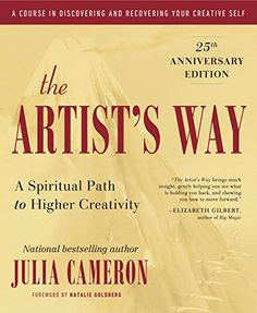 The Artist's Way: 25th Anniversary Edition by [Cameron, Julia]