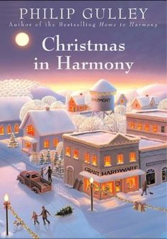 Christmas in Harmony (Harmony No. 4) by Phillip Gulley.